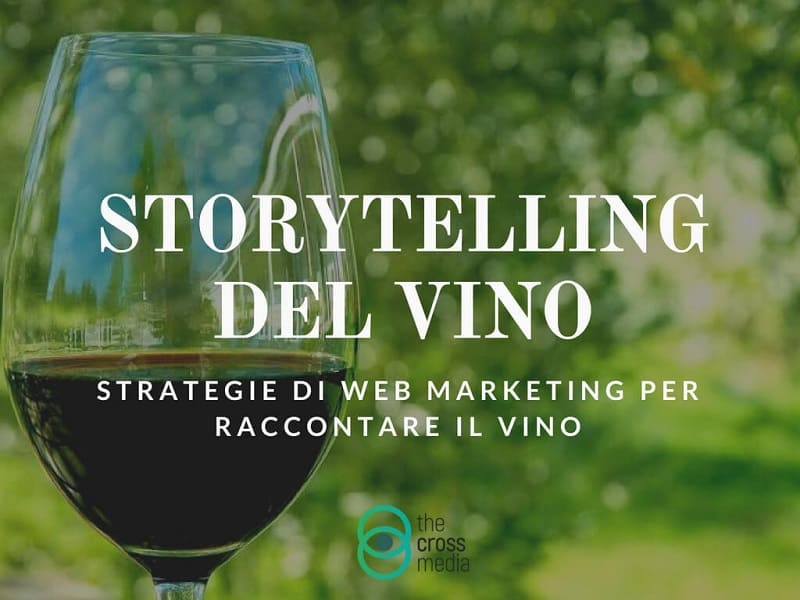 Storytelling del Vino: strategie web marketing per raccontare il vino