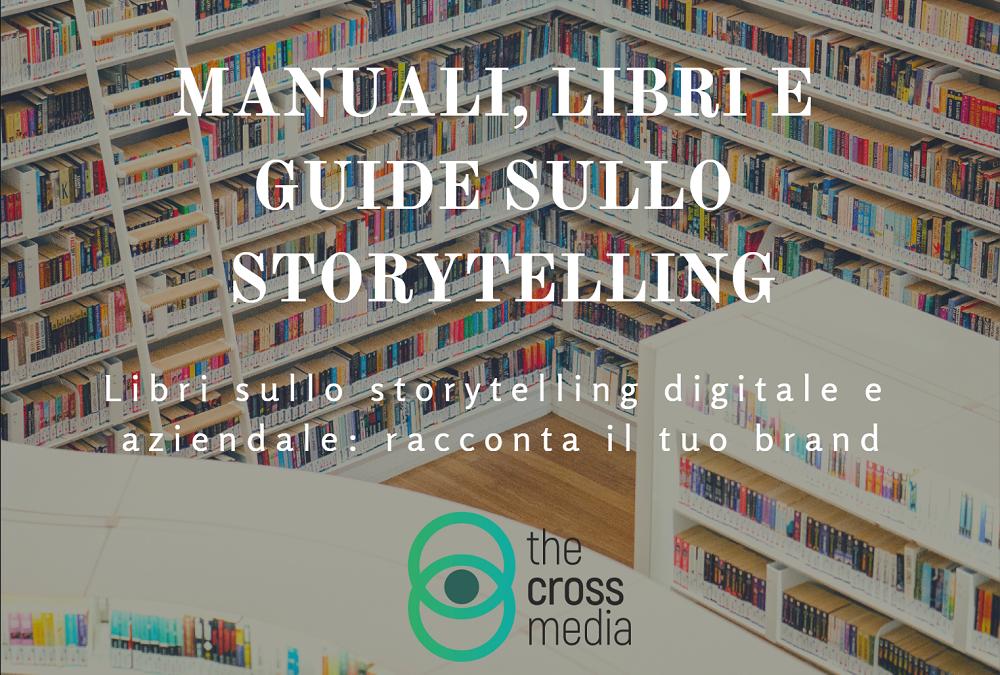 Manuali, libri e guide sullo storytelling: i migliori