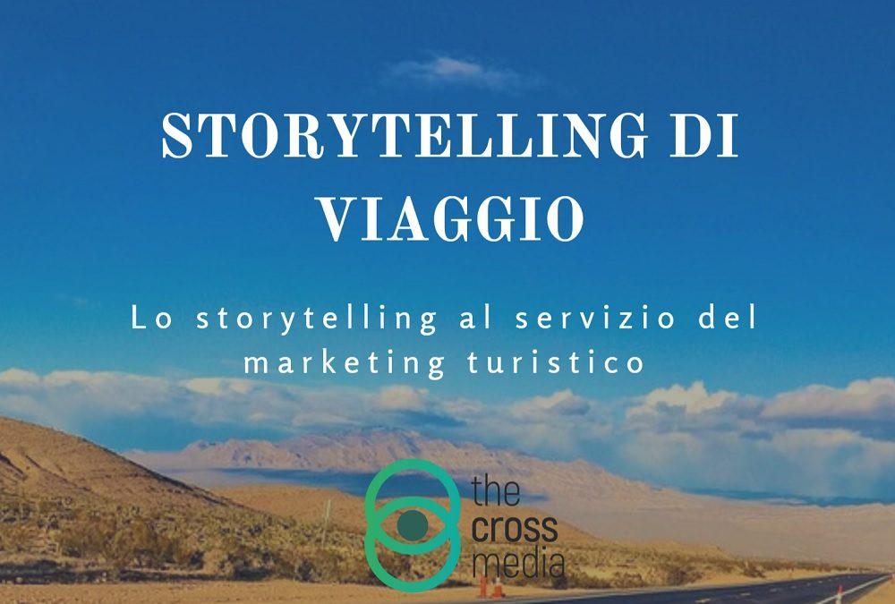 Storie di viaggio: lo storytelling al servizio del marketing turistico